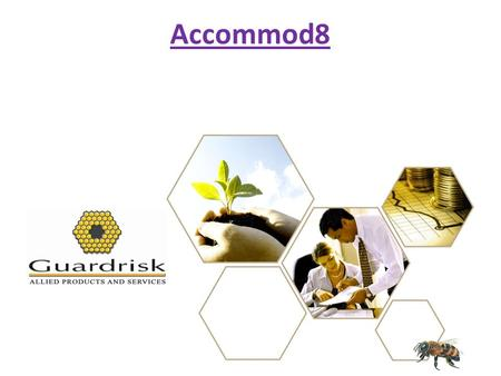 Accommod8. Property Underwriting Agency – in business since 2006 Specialising in:  Sectional Title Policy  Commercial Buildings Combined  Homeowners.