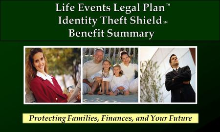 Protecting Families, Finances, and Your Future TM SM.