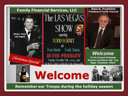 "Welcome Family Financial Services, LLC Christmas Special Direct From Las Vegas Welcome To Our Annual Christmas Seminar and Dinner with ""Las Vegas Christmas."