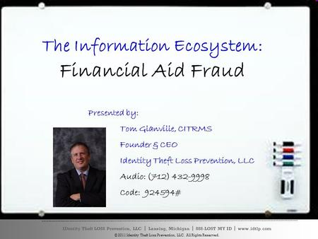 IDentity Theft LOSS Prevention, LLC ׀ Lansing, Michigan ׀ 888-LOST MY ID ׀ www.idtlp.com © 2011 Identity Theft Loss Prevention, LLC. All Rights Reserved.