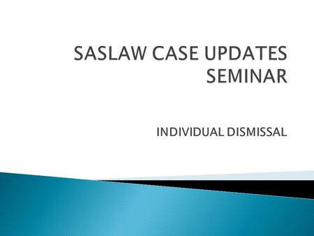 INDIVIDUAL DISMISSAL. 1.1 Appropriate sanction Miyambo v CCMA & others [2010] 10 BLLR 1017 (LAC)  security guard dismissed after being found in possession.