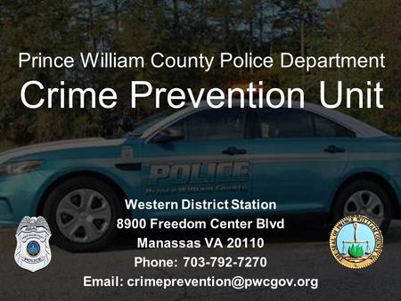 Western District Station 8900 Freedom Center Blvd Manassas VA 20110 Phone: 703-792-7270   Prince William County Police.