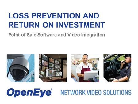 LOSS PREVENTION AND RETURN ON INVESTMENT Point of Sale Software and Video Integration.