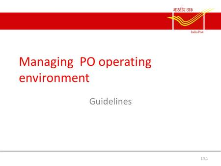 Managing PO operating environment Guidelines 1.5.1.