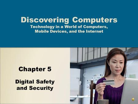 Chapter 5 Digital Safety and Security Discovering Computers Technology in a World of Computers, Mobile Devices, and the Internet.