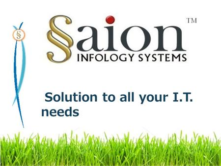 Solution to all your I.T. needs. Information Technology Needs HARDWARE MANAGEMENT CYBER CRIME SOLUTIONS DATA RECOVERY WEBSITE DESIGNING I.T. SECURITY.