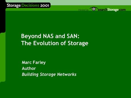 Beyond NAS and SAN: The Evolution of Storage Marc Farley Author Building Storage Networks.