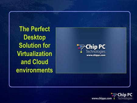 The Perfect Desktop Solution for Virtualization and Cloud environments.