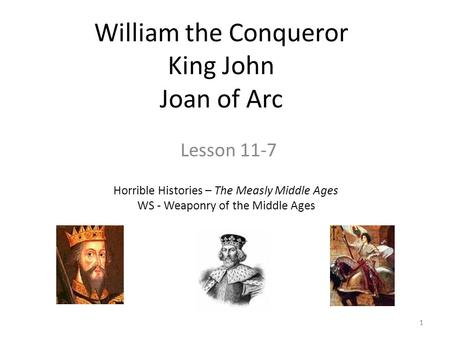 William the Conqueror King John Joan of Arc