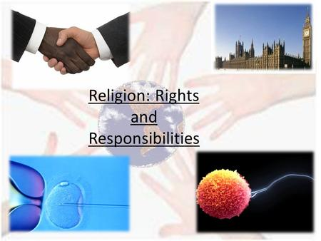 Religion: Rights and Responsibilities