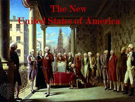 The New United States of America George Washington (1789-1797) Former leader of the Continental Army Hero of the American Revolution Unanimously chosen.