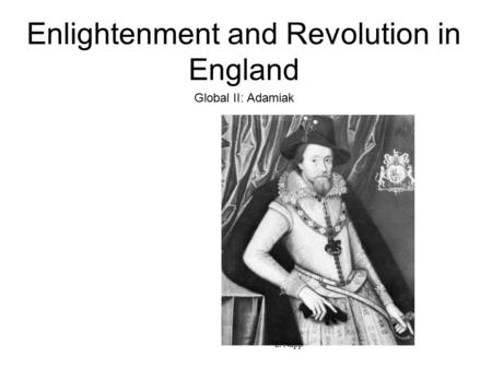 Enlightenment and Revolution in England Global II: Adamiak E. Napp.