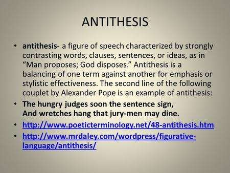 define antithesis in speech Definition and a list of figure of speech examples from literature figure of speech is a phrase or word having different meanings than antithesis aphorism.