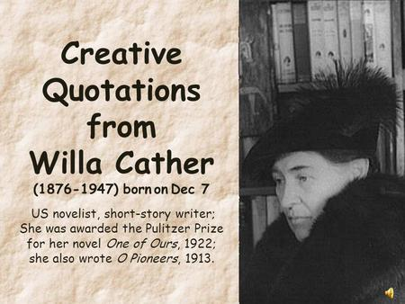 an autobiography of willa cather Death comes for the archbishop is a 1927 novel by american author willa catherit concerns the attempts of a catholic bishop and a priest to.