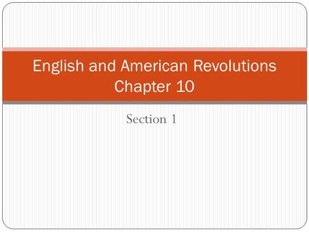 Section 1 English and American Revolutions Chapter 10.