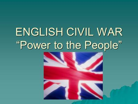 "ENGLISH CIVIL WAR ""Power to the People"""