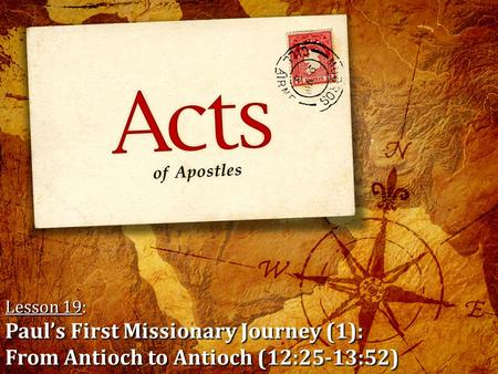 Lesson 19: Paul's First Missionary Journey (1): From Antioch to Antioch (12:25-13:52)