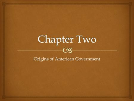 Origins of American Government.   Early Units of Government/Offices  Most of the earliest units of government are still with us today  Sheriff, Coroner,