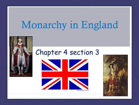 Monarchy in England Chapter 4 section 3. I. Background A.Two prominent figures ruled England as monarchs but, despite their power, both Father (Henry.