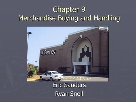 Chapter 9 Merchandise Buying and Handling
