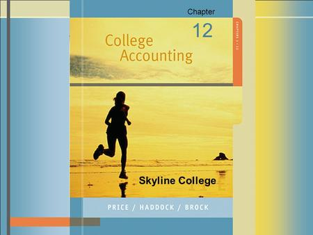 12-1 Chapter 12 Skyline College. 12-2 system of accounting by which all revenues and expenses are matched and reported on financial statements for the.