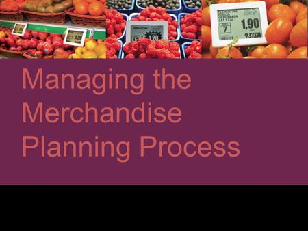 Managing the Merchandise Planning Process