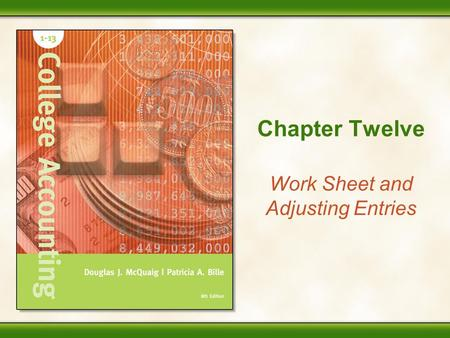 Chapter Twelve Work Sheet and Adjusting Entries. Copyright © Houghton Mifflin Company. All rights reserved. 12 - 2 Performance Objectives 1.Prepare an.