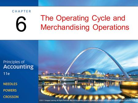 The Operating Cycle and Merchandising Operations 6.