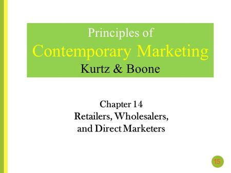 Chapter 14 Retailers, Wholesalers, and Direct Marketers