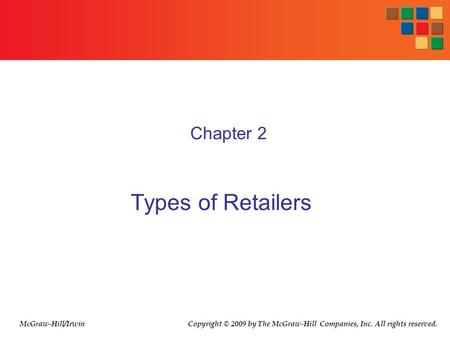Types of Retailers Chapter 2 McGraw-Hill/Irwin