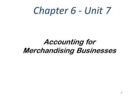 Accounting for Merchandising Businesses