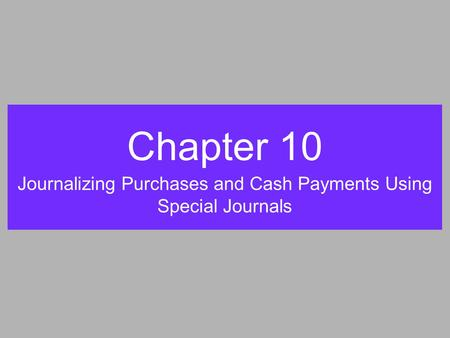 Journalizing Purchases and Cash Payments Using Special Journals