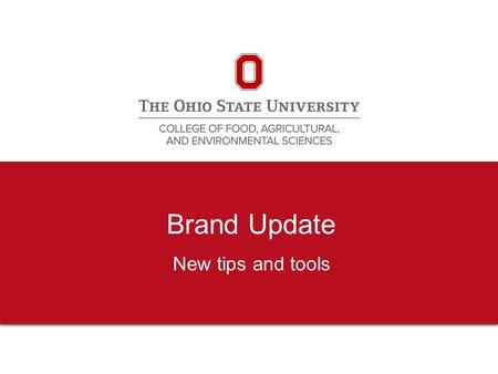 Brand Update New tips and tools. 2 Brand standards Applies to everyone in the college Shows the connection to the mission areas, the college and the university.