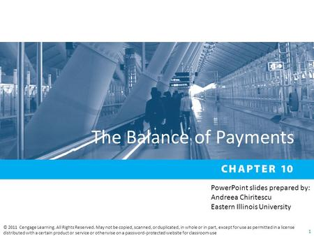 The Balance of Payments © 2011 Cengage Learning. All Rights Reserved. May not be copied, scanned, or duplicated, in whole or in part, except for use as.