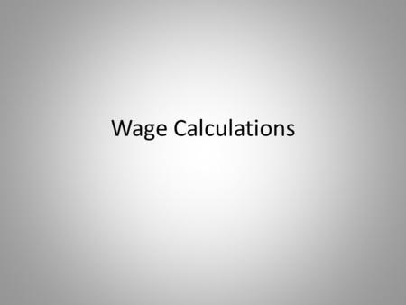 Wage Calculations.