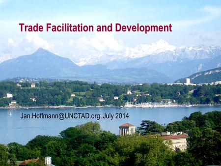 Trade Facilitation and Development July 2014.