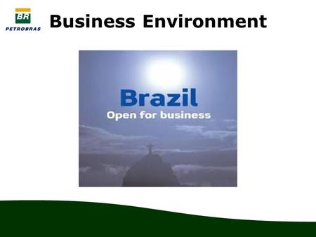 Business Environment. Brazil – Profile 8.511.965 sq km, slightly smaller than the China (9.596.961 sq km) Population: 190.755.799 (5th largest in the.
