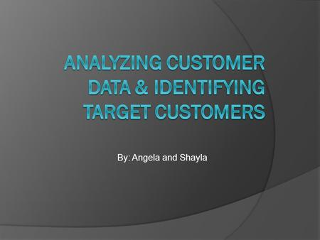 By: Angela and Shayla.  CRM Is the process of analyzing the customer database and converting the data into information that will help retailers develop.