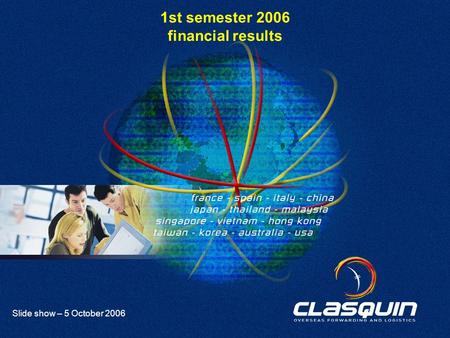 1 Slide show – 5 October 2006 1st semester 2006 financial results.