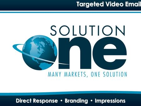 Direct Response Branding Impressions Targeted Video Email Direct Response Branding Impressions.