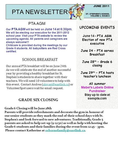 PTA NEWSLETTER JUNE 2011 ST. STEPHEN'S SCHOOL VOLUME 3, ISSUE 6 Our PTA AGM will be held on June 14 at 6:30pm. We will be electing our executive for the.