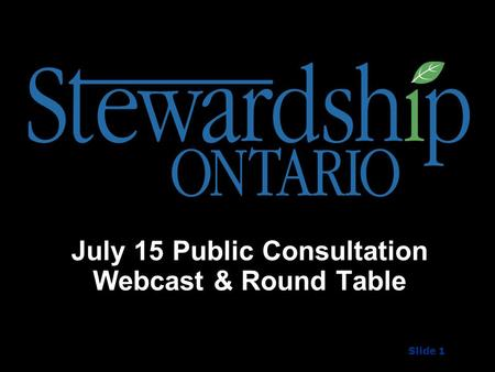 July 15 Public Consultation Webcast & Round Table Slide 1.