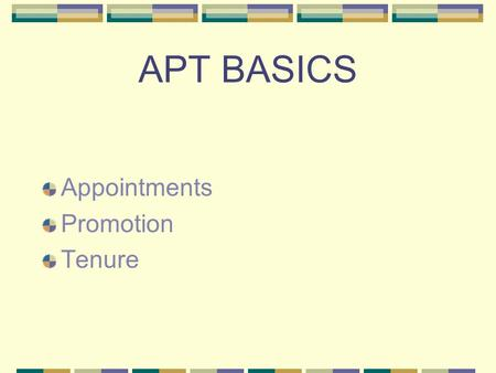 APT BASICS Appointments Promotion Tenure. Agenda Job Family 27 Post Docs Faculty.