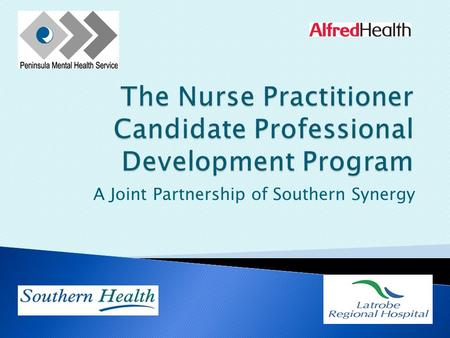 "A Joint Partnership of Southern Synergy.  Experience of ""solo"" candidates  Smaller pool of staff in rural/regional areas  Fewer opportunities to advance."