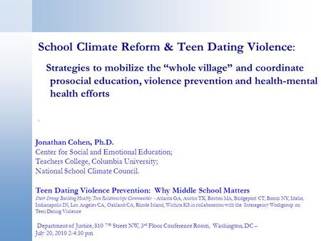 ". School Climate Reform & Teen Dating Violence: Strategies to mobilize the ""whole village"" and coordinate prosocial education, violence prevention and."