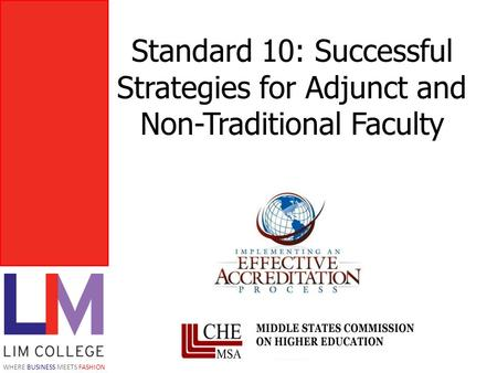 WHERE BUSINESS MEETS FASHION Standard 10: Successful Strategies for Adjunct and Non-Traditional Faculty.