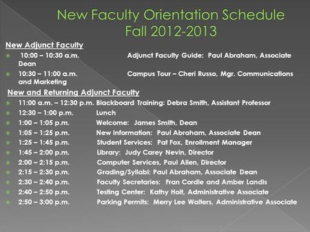 New Adjunct Faculty  10:00 – 10:30 a.m.Adjunct Faculty Guide: Paul Abraham, Associate Dean  10:30 – 11:00 a.m.Campus Tour – Cheri Russo, Mgr. Communications.
