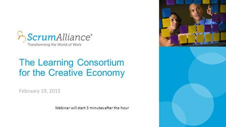 The Learning Consortium for the Creative Economy February 19, 2015 Webinar will start 3 minutes after the hour.