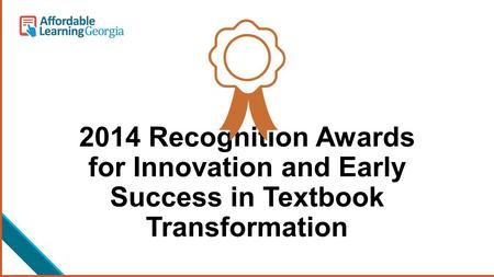 2014 Recognition Awards for Innovation and Early Success in Textbook Transformation.