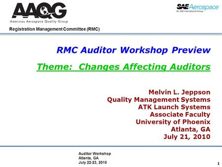 Company Confidential Registration Management Committee (RMC) RMC Auditor Workshop Preview Theme: Changes Affecting Auditors Melvin L. Jeppson Quality Management.